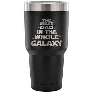 Black The Best Dad in the Whole Galaxy 30 oz Tumbler - Travel Cup, Coffee Mug-TheWantsies.com