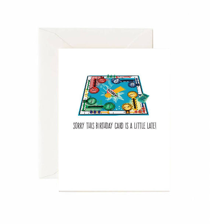 Sorry this birthday card is a little late - Greeting Card