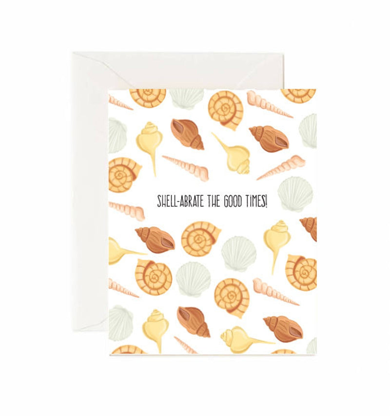 Shell-abrate The Good Times - Greeting card