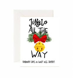 Jingle All The Way - Greeting Card