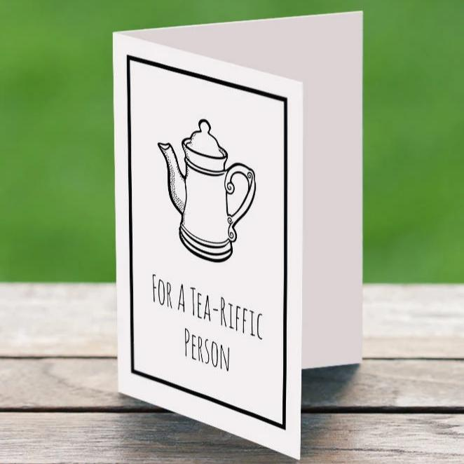 For a Tea-riffic Person