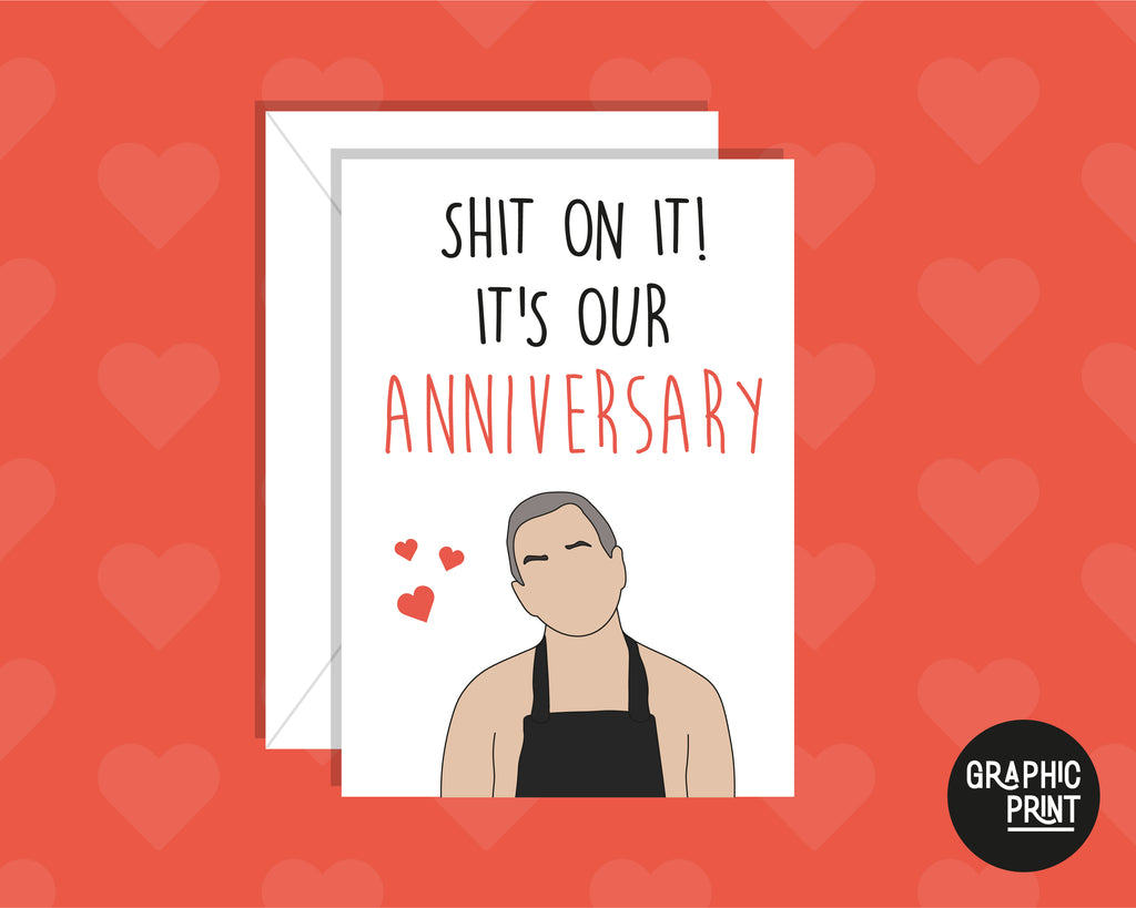 Shit On It, It's Our Anniversary Friday Night Dinner Anniversary Card