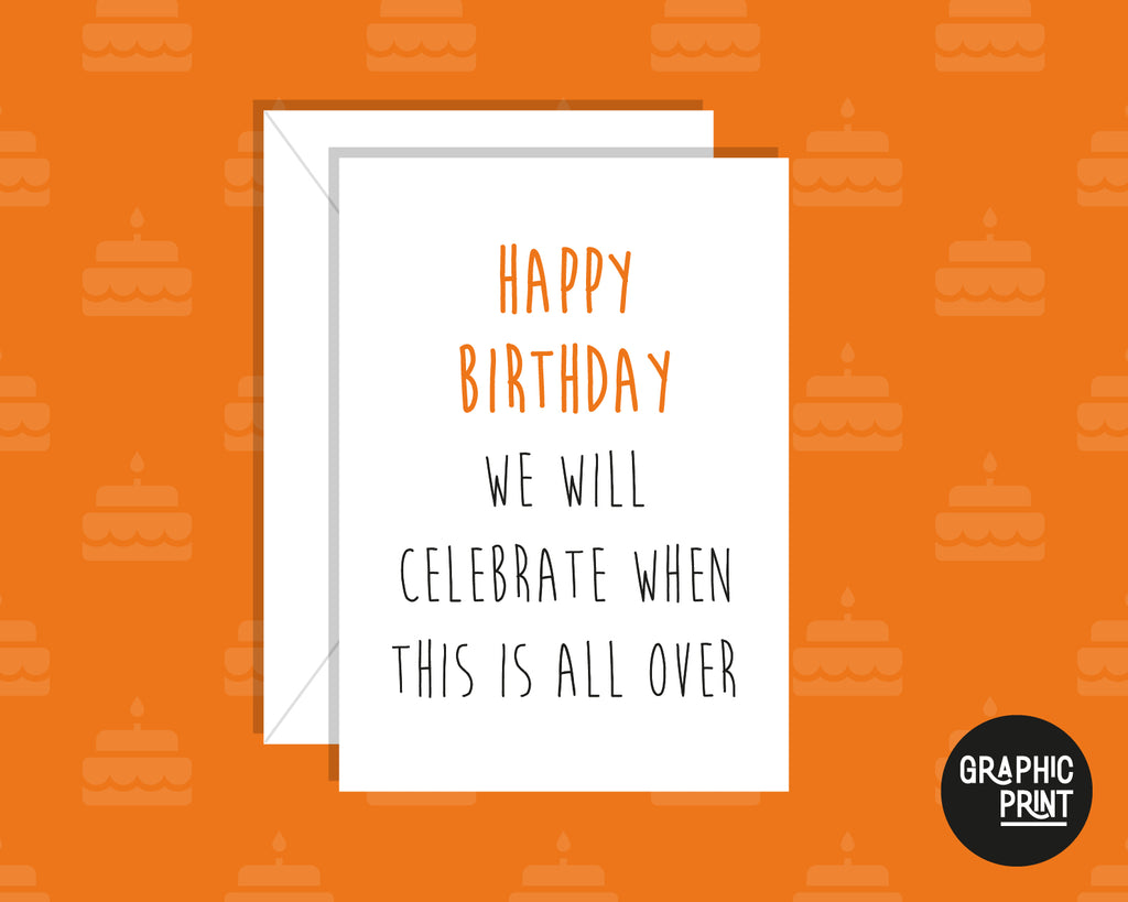 We Can Celebrate When This Is all Over! Pandemic Lockdown Happy Birthday Card