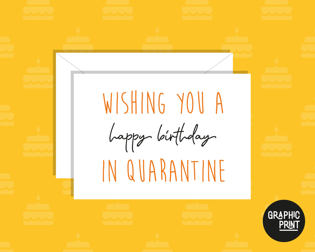 Wishing You A Happy Birthday In Quarantine! Pandemic Lockdown Happy Birthday Card