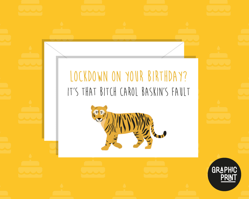 Lockdown On Your Birthday? It's Carole Baskin Fault. Pandemic Lockdown Happy Birthday Card