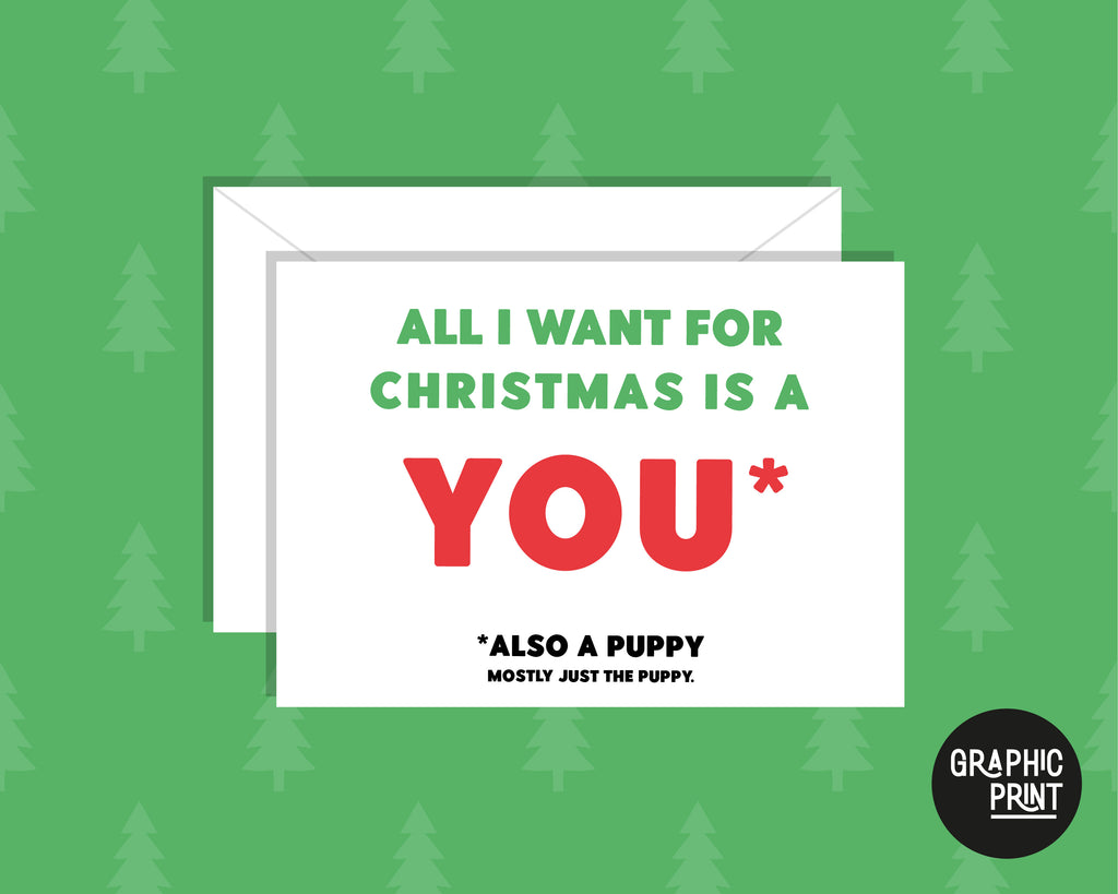 All I Want For Christmas Is You And A Puppy Christmas Greeting Card