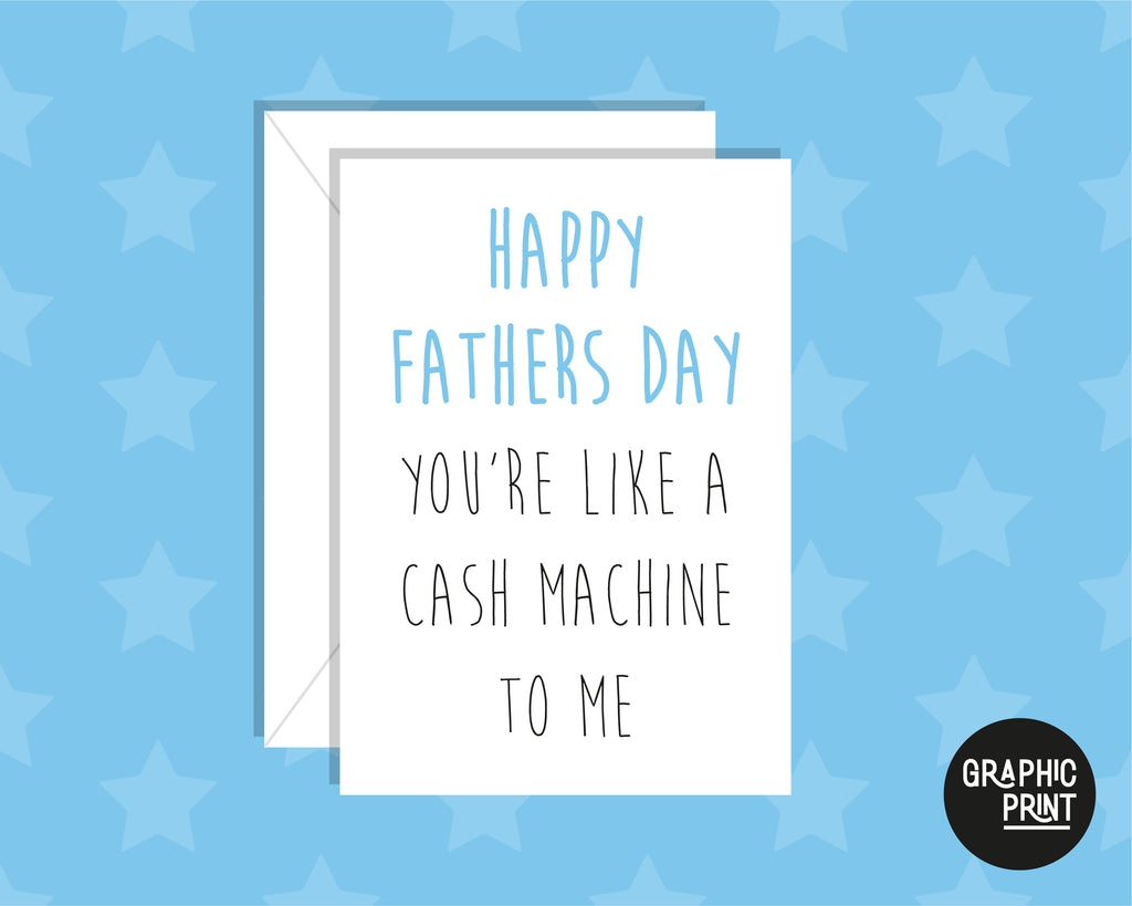 Happy Father's Day You Are Like A Cash Machine To Me Card