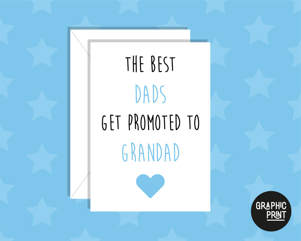 The Best Dad's Get Promoted To Grandad, Happy Father's Day Card