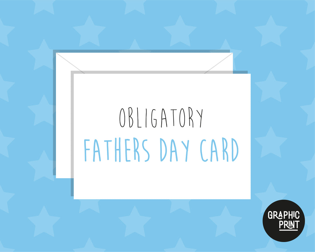 Obligatory Father's Day Card , Happy Father's Day Card