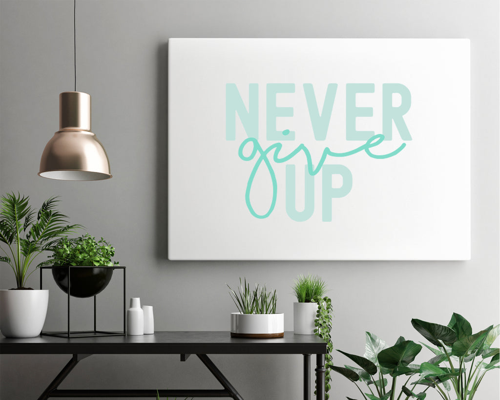 Never Give Up Typography Wall Art Print