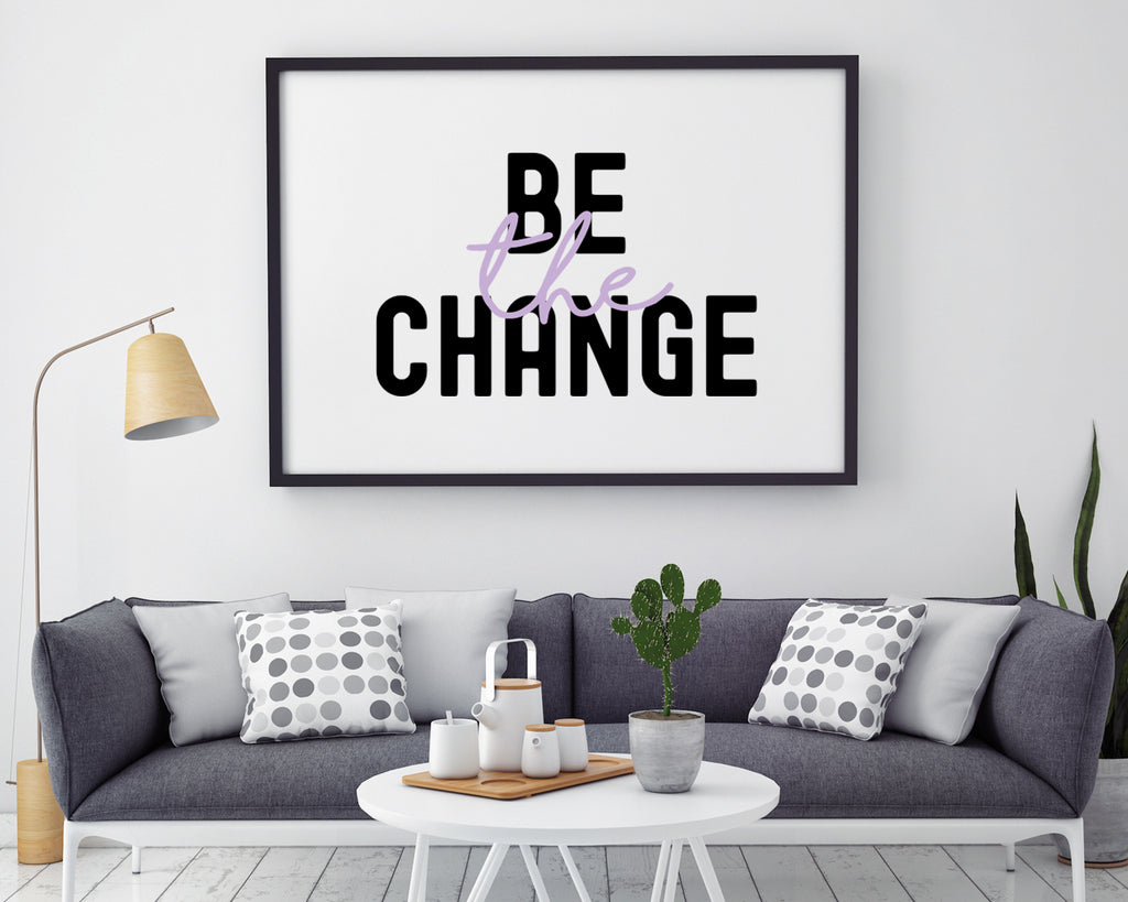 Be The Change Typography Print