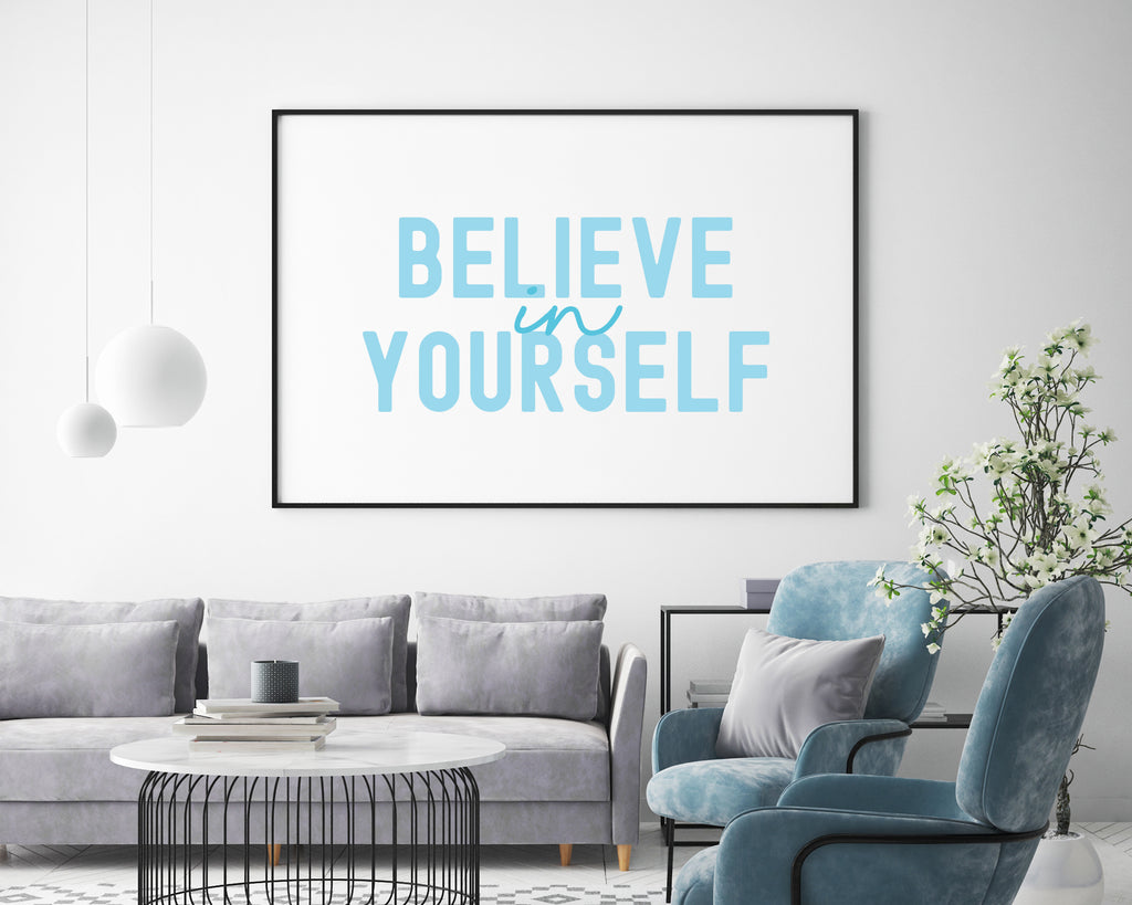 Believe In Yourself Typography Print