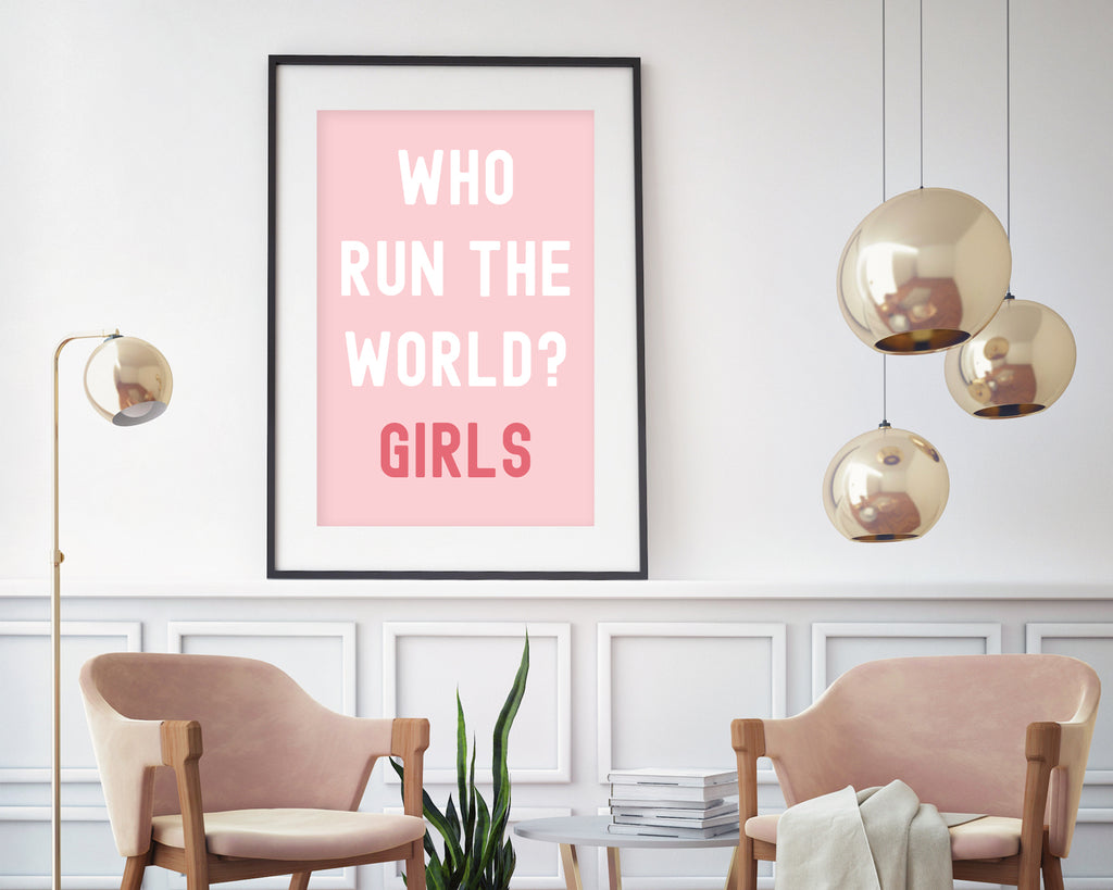 Who Run The World? Girls Typography Print