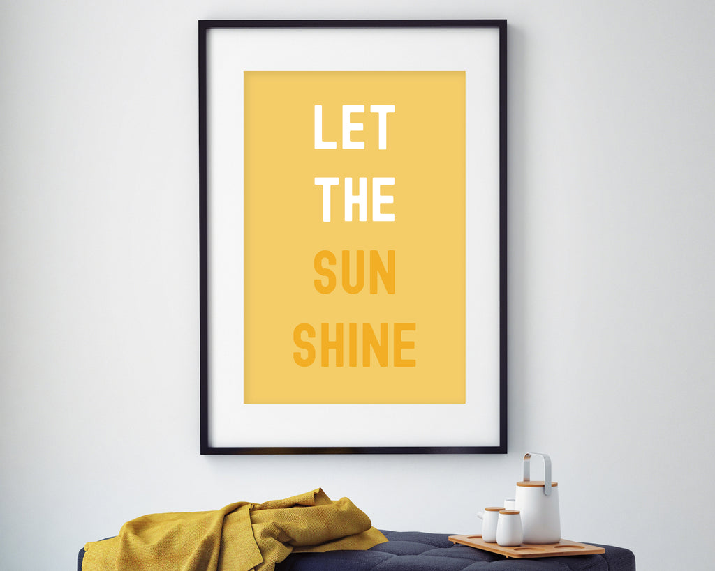 Let The Sun Shine Typography Print
