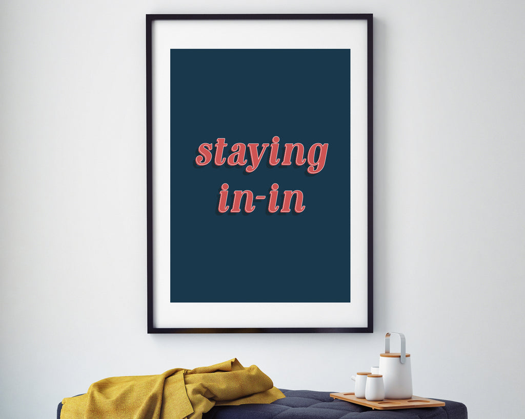 Staying In Typography Quote Wall Art Print