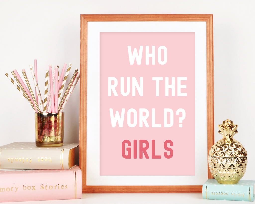 Who Run The World? Girls Typography Wall Art Print