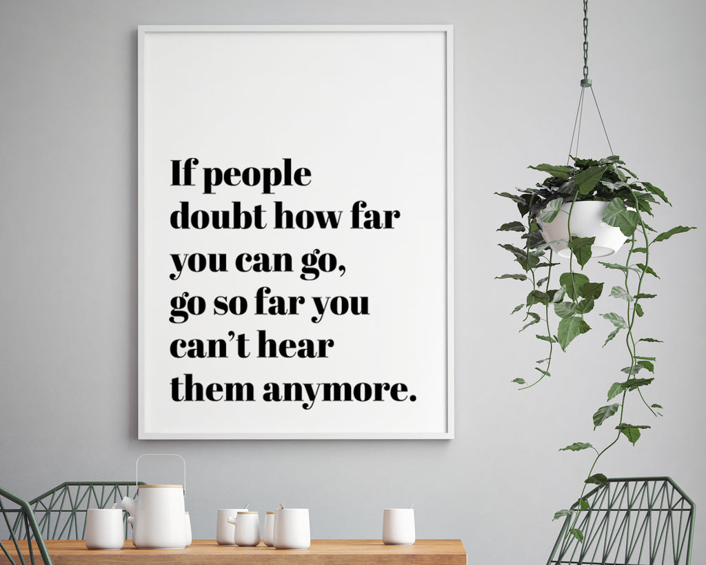 Show How Far You Can Go Quote Wall Art Print