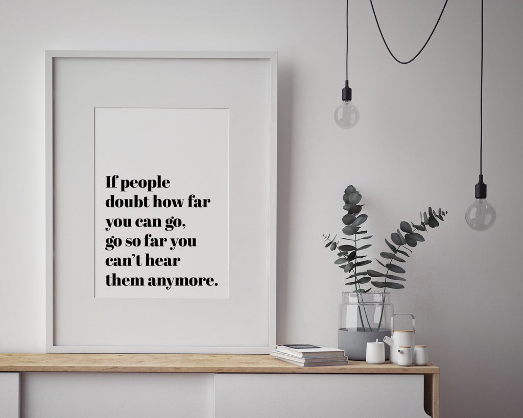 Show How Far You Can Go Inspirational Quote Print