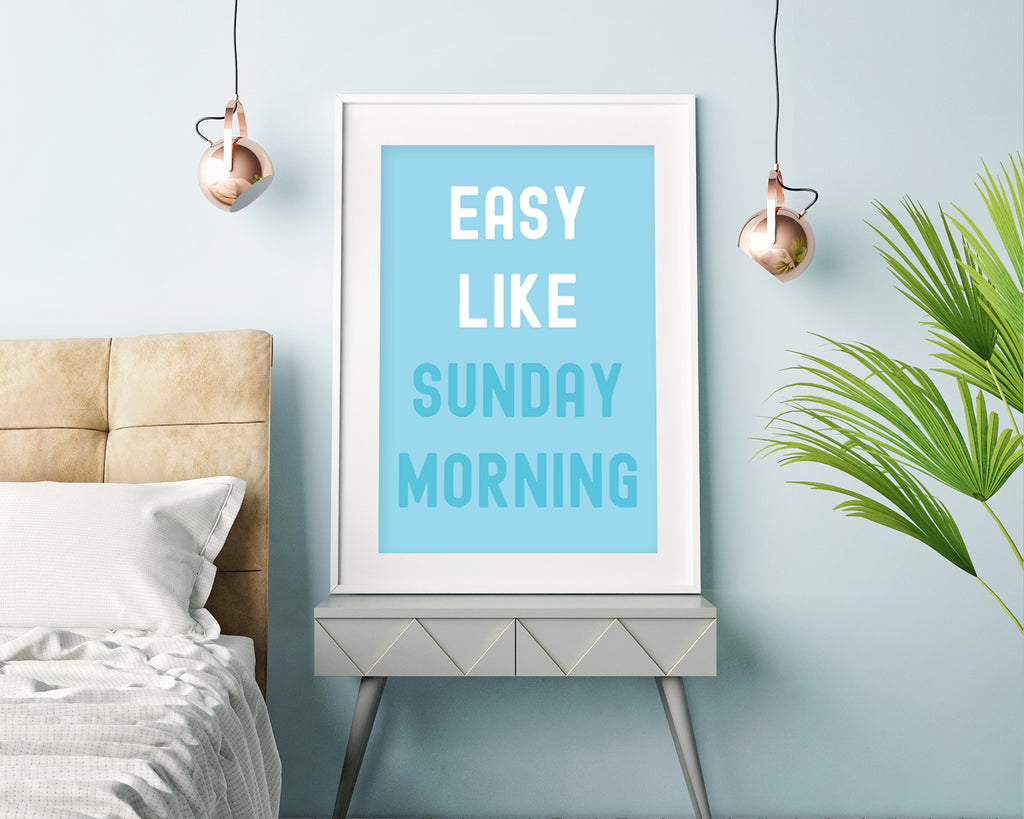 Easy Like Sunday Morning Typography Print