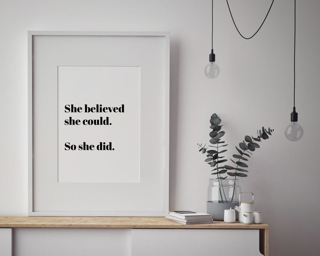 She Believed She Could, So She Did Inspirational Quote Print