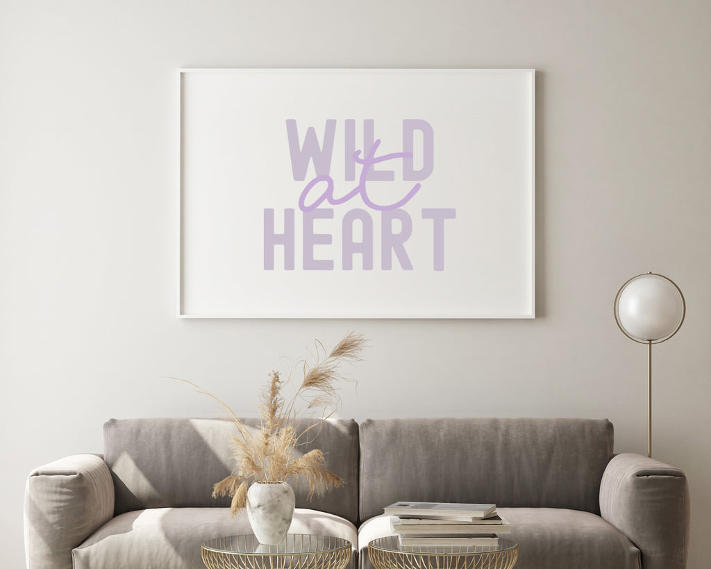 Wild At Heart Typography Print