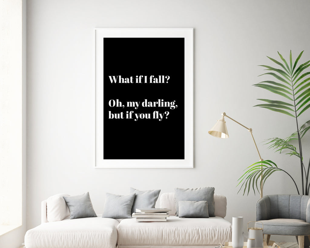 What If I Fall? But My Darling What If You Fly Wall Art Print