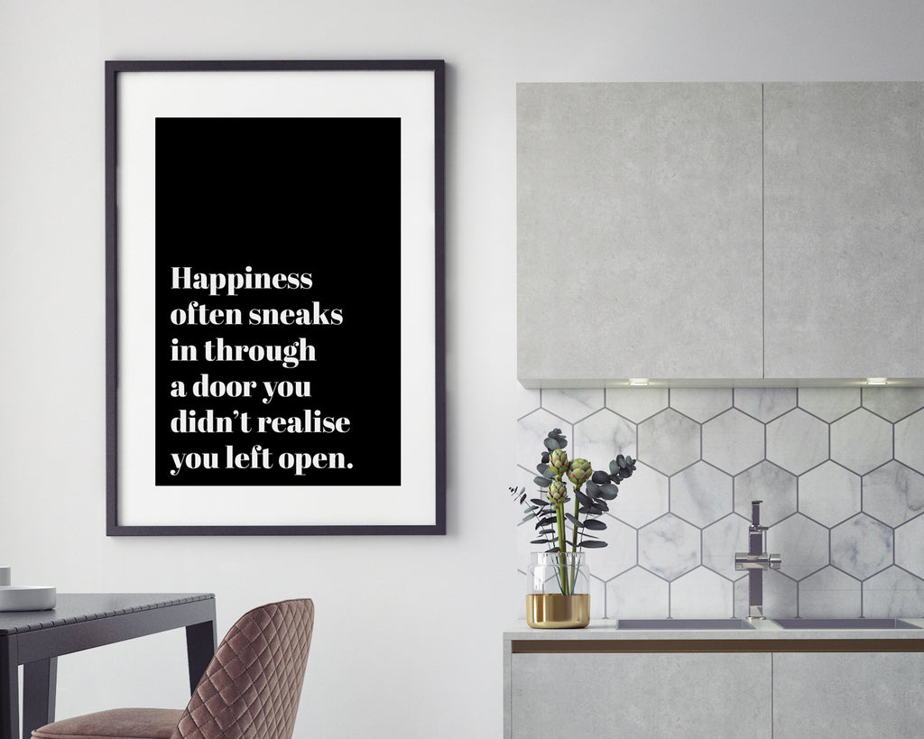 Happiness Often Can Sneak Through A Door Inspirational Quote Print
