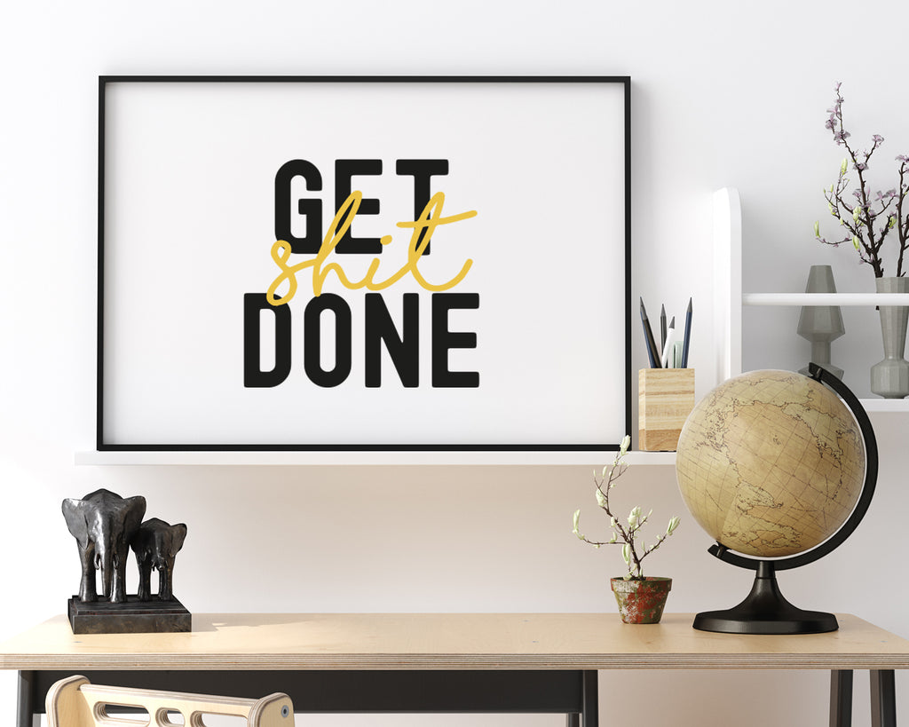 Get Shit Done Typography Wall Art Print