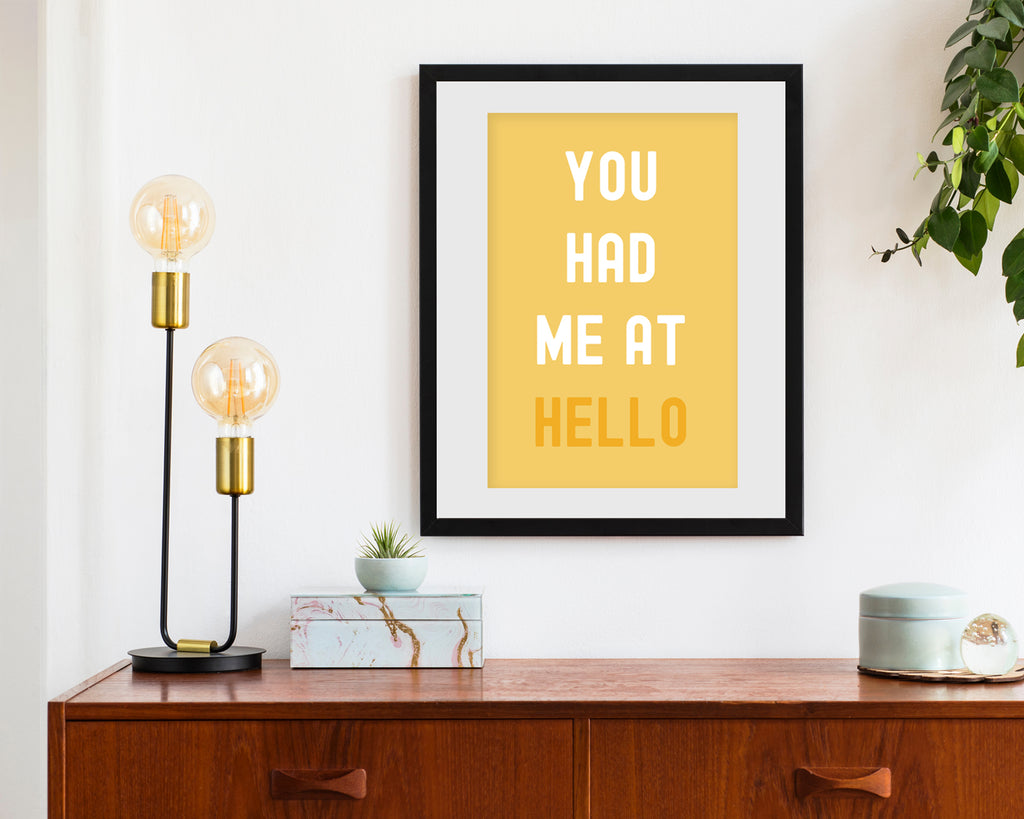 You Had Me At Hello Morning Typography Print