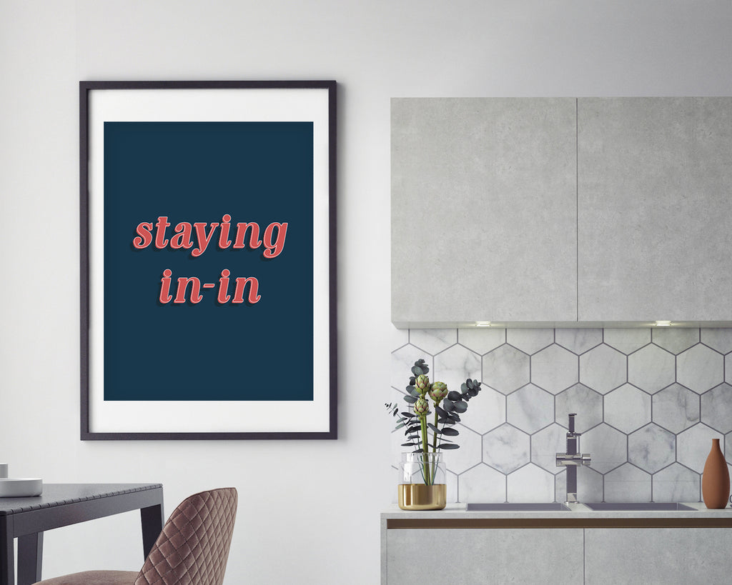 Staying In Typography Quote Minimal Poster Print