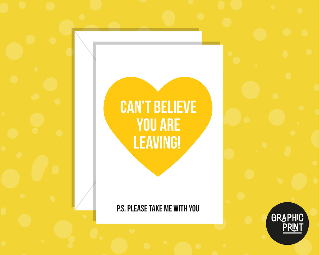Can't Believe You're Leaving (Take Me With You), New Job Leaving Card