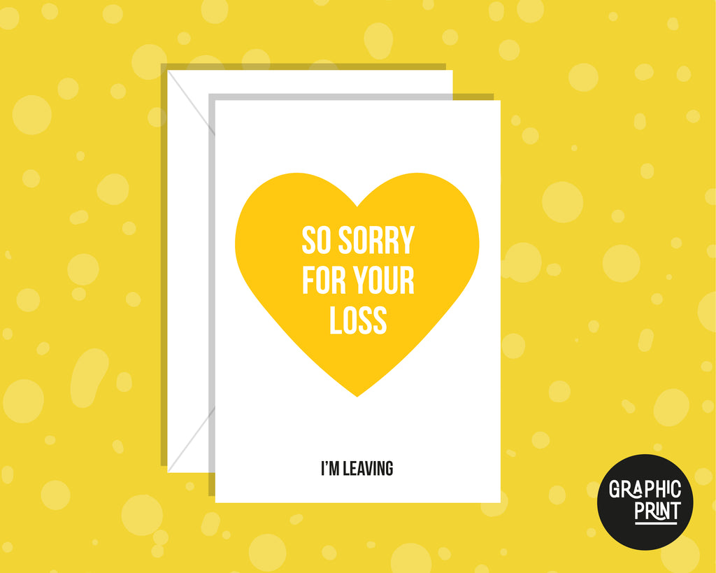 Sorry For Your Loss (I'm Leaving), New Job Leaving Card