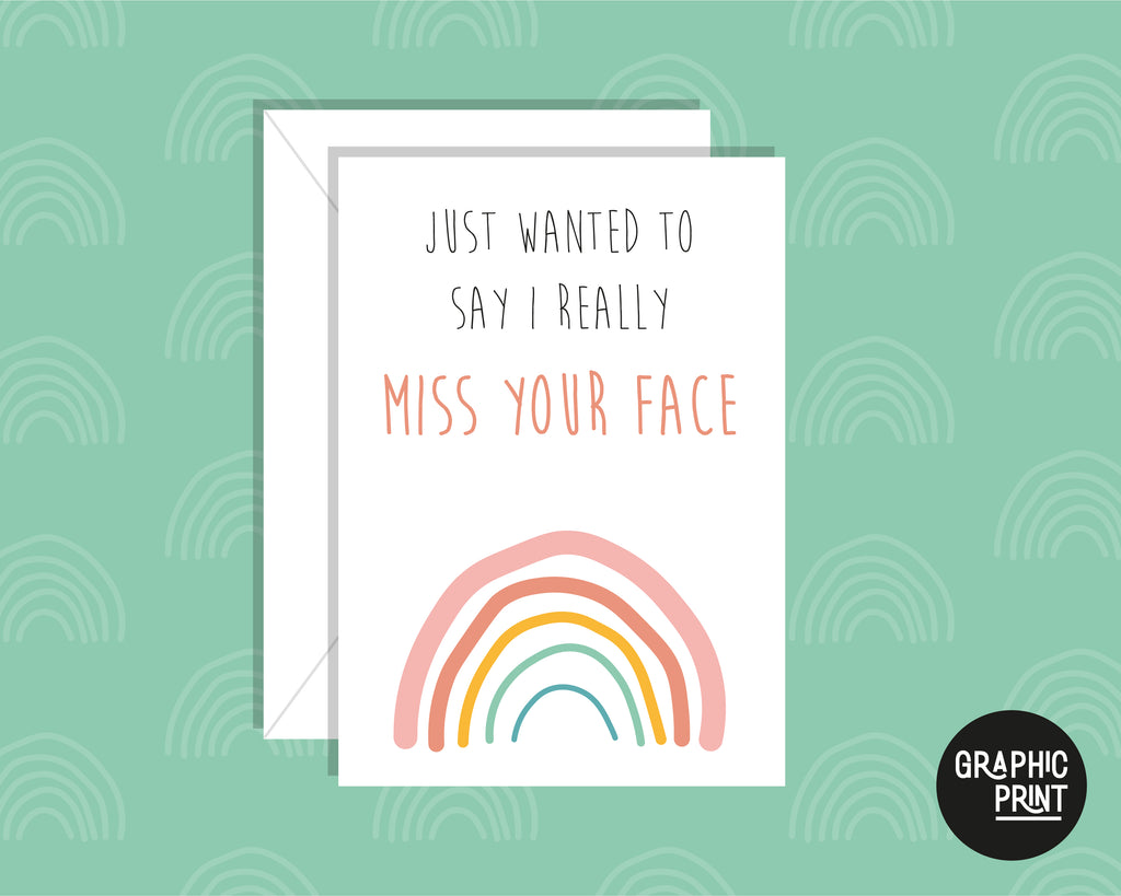 Just To Say I Miss Your Face, Missing You Greeting Card