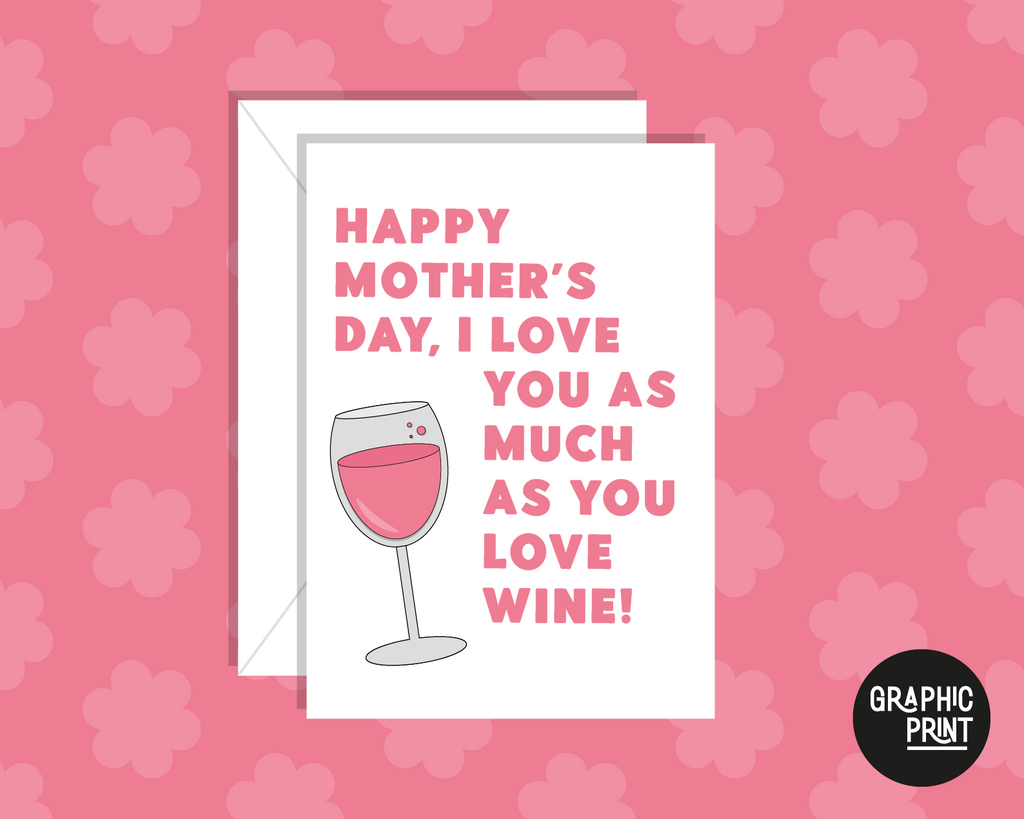 Happy Mother's Day, I Love You As Much As You Love Wine Mother's Day Card