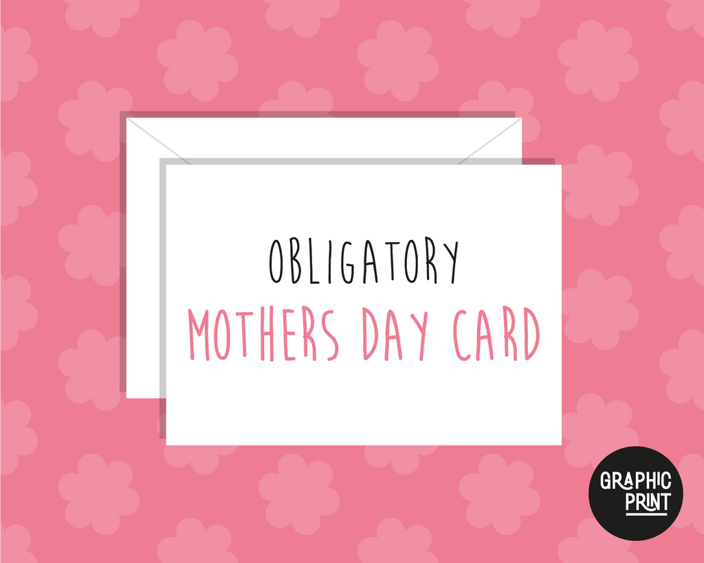 Obligatory Happy Mother's Day Funny Card