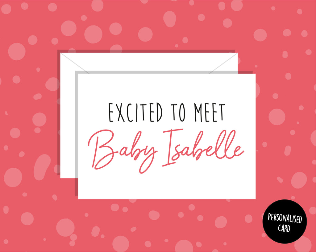 Personalised Excited To Meet New Baby Card