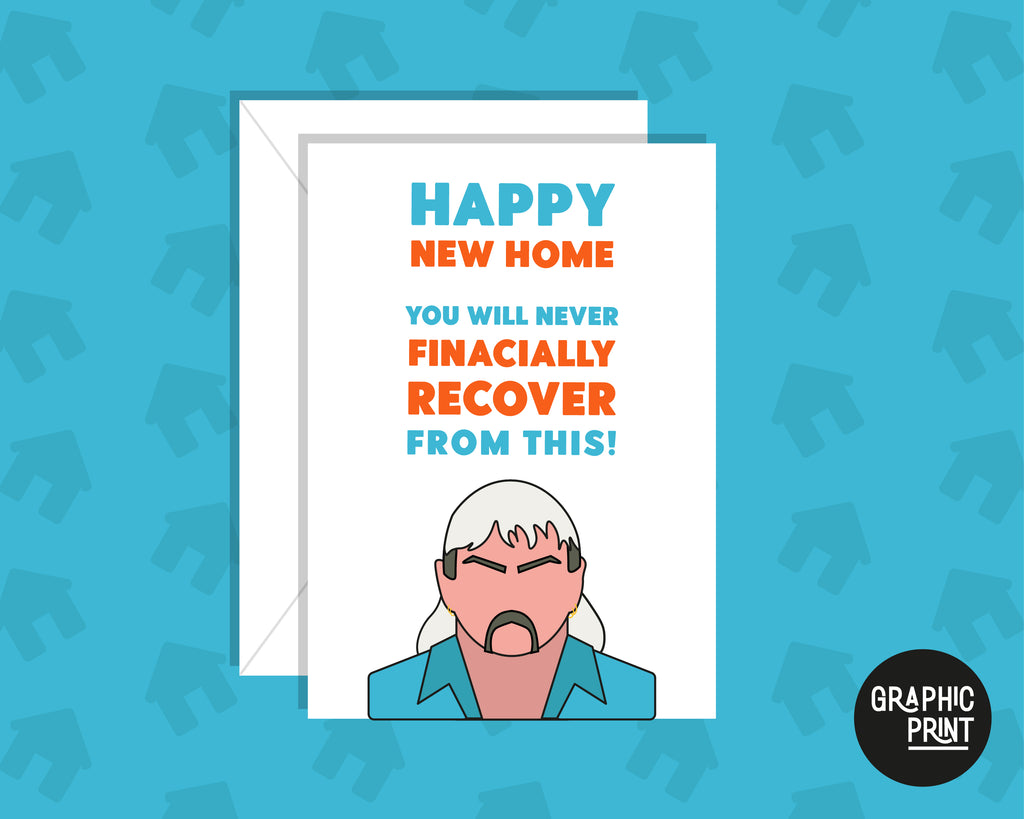 Happy New Home You Will Never Financially Recover From This, Moving House Card, New Home Owner Card