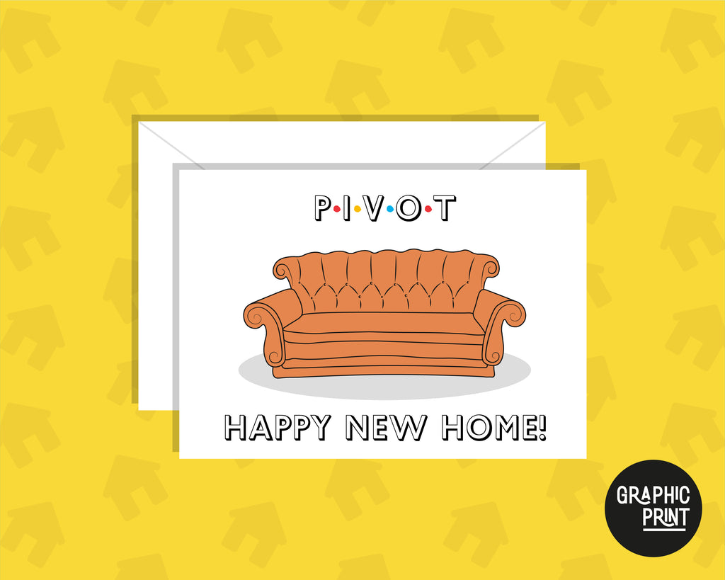 Happy New Home, PIVOT Friends Couch, Moving House Card, New Home Owner