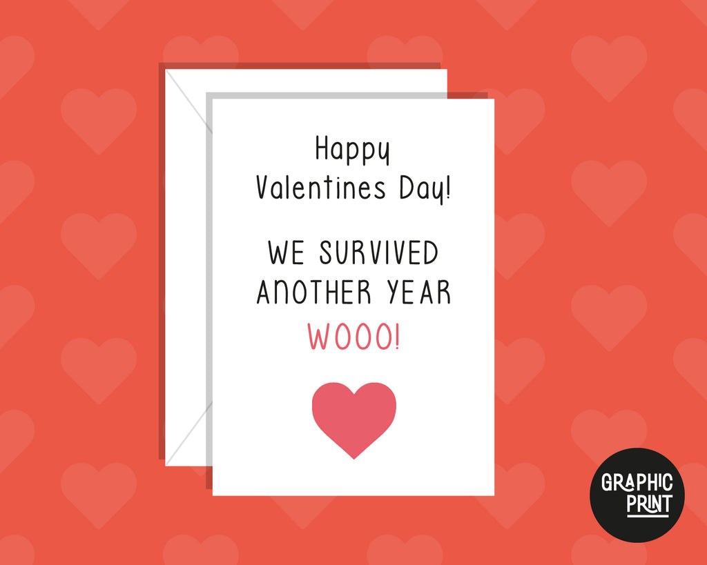 We Survived Another Year Woo! Funny Valentine's Day Card