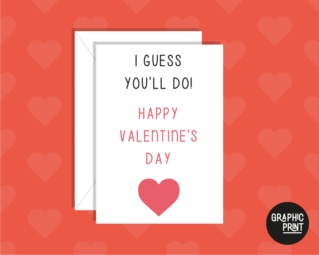 Happy Valentines I Guess You'll Do! Funny Valentine's Day Card