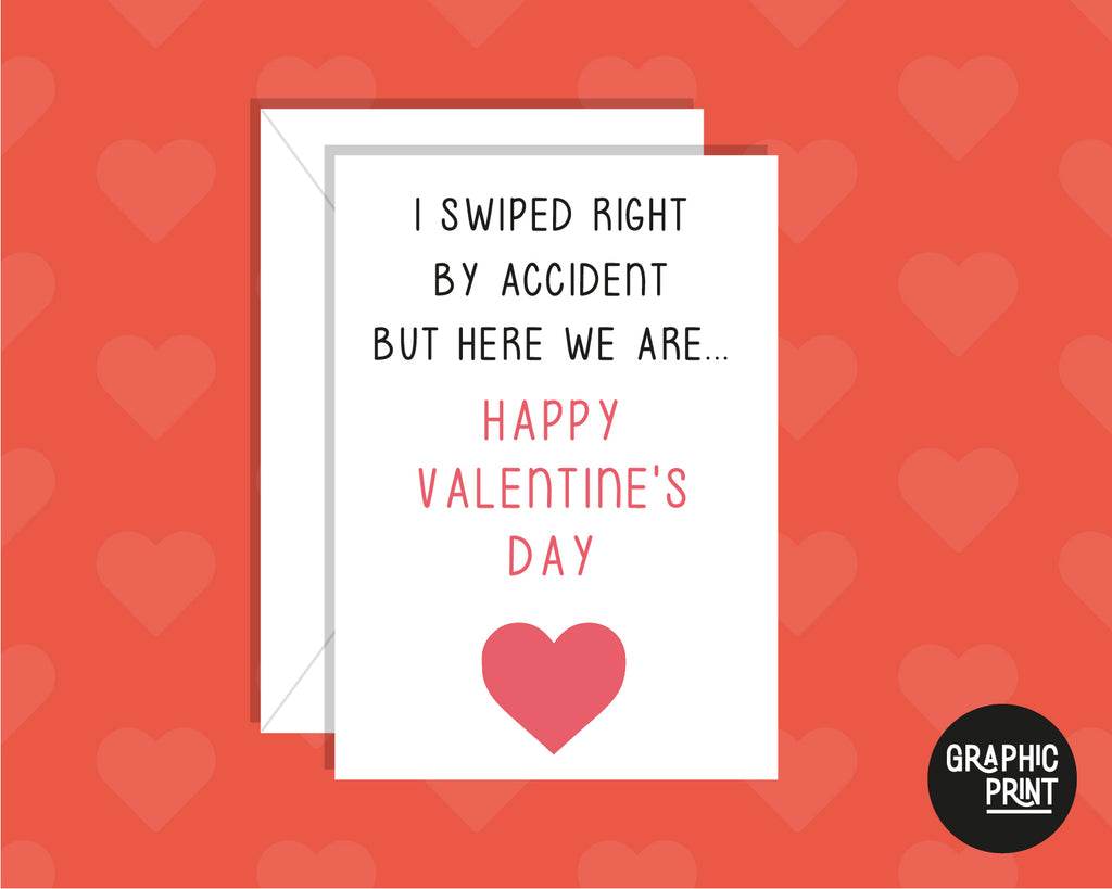 I Swiped Right By Accident But Here We Are, Funny Tinder Valentine's Day Card