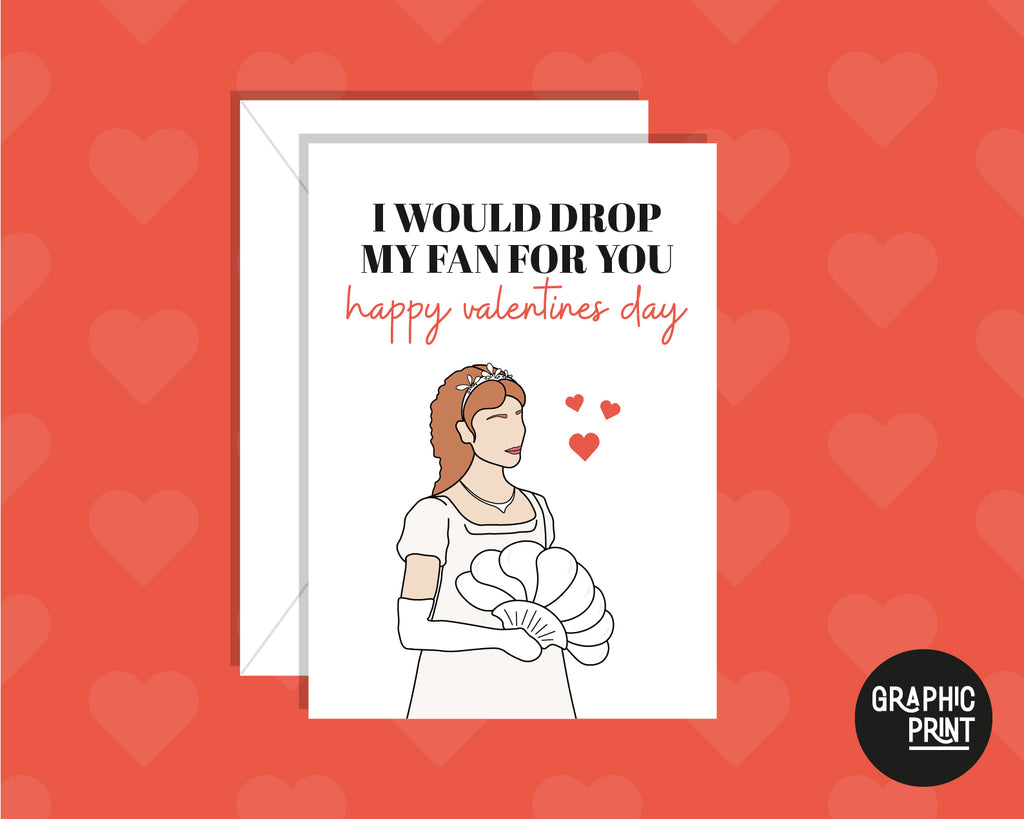 I Would Drop My Fan For You Happy Valentine's Day Card, Bridgerton Valentines Day Card