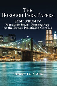 The Borough Park Papers Symposium IV: Messianic Jewish Perspective on the Israeli-Palestinian Conflict