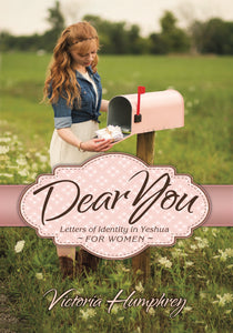 Dear You, Letters of Identity in Yeshua for Women by Victoria Humphrey