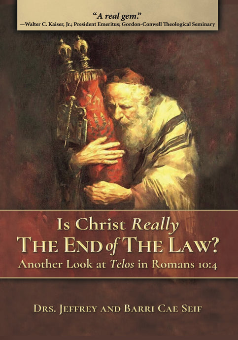 Is Christ Really the End of the Law? Another Look at Telos in Romans 10:4 by Drs. Jeffrey and Barri Cae Seif