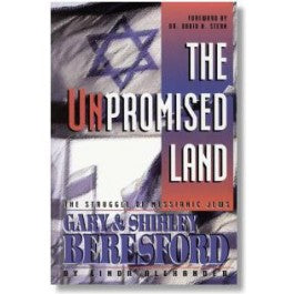 The Unpromised Land: The Struggle of Messianic Jews - Gary and Shirley Beresford