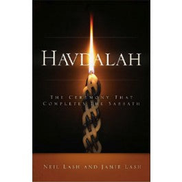 Havdalah: The Ceremony that Completes the Sabbath by Neil and Jamie Lash