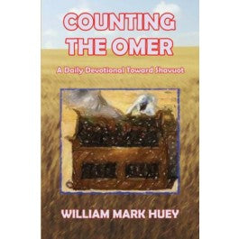 Counting the Omer: A Daily Devotional Toward Shavuot