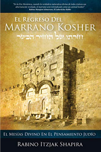 El Regreso Del Marrano Kosher by Rabino Itzhak Shapira