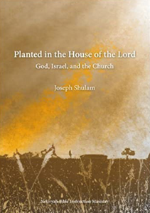 Planted in the House of the Lord by Joseph Shulam
